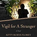 Vigil for a Stranger: A Novel Audiobook by Kitty Burns Florey Narrated by Mary Sarah Agilota