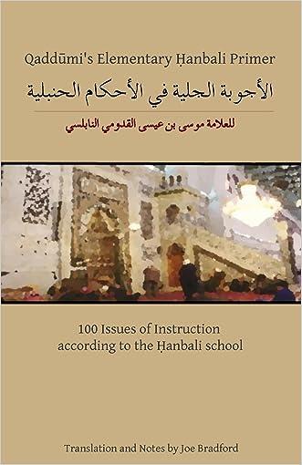 Qaddumi's Elementary Hanbali Primer: 100 Issues of Instruction according to the Hanbali school written by Joe W. Bradford