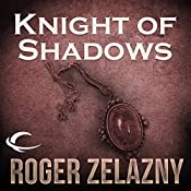 Knight of Shadows: The Chronicles of Amber, Book 9 | Roger Zelazny