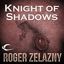 Knight of Shadows: The Chronicles of Amber, Book 9 Audiobook by Roger Zelazny Narrated by Wil Wheaton