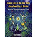 Infinite Love is the Only Truth - Everything Else is Illusion: Exposing the Dreamworld We Believe to be Real'