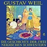 Die Geschichte der zwei neidischen Schwestern | Gustav Weil
