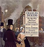 Charles Dickens: The Man Who Had Great Expectations (0688091105) by Stanley, Diane