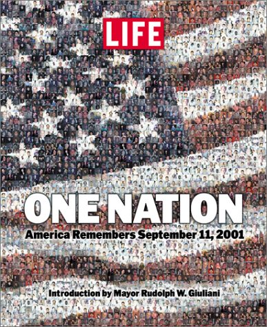 One Nation: America Remembers September 11, 2001, Editors of Life Magazine