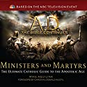 A.D. The Bible Continues: Ministers & Martyrs (       UNABRIDGED) by Mike Aquilina Narrated by Kevin Archer