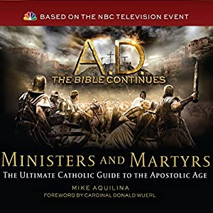 A.D. The Bible Continues: Ministers & Martyrs Audiobook
