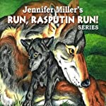 Run, Rasputin, Run! Series | Jennifer Miller