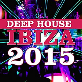 Deep house ibiza 2015 explicit various artists amazon for New deep house music 2015