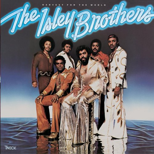The Isley Brothers - Harvest For The World - Zortam Music