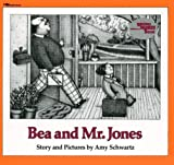 Bea and Mr. Jones (Reading Rainbow Book) (0689717962) by Schwartz, Amy