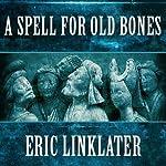 A Spell for Old Bones | Eric Linklater