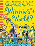Valerie Thomas What Would You Do in Winnie's World? (Winnie the Witch)