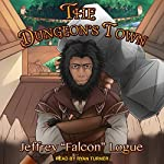 The Dungeon's Town: The Slime Dungeon Chronicles, Book 2 | Jeffrey