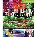 Experimental Digital Photography (Lark Photography Book)