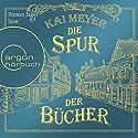 Die Spur der Bücher Hörbuch von Kai Meyer Gesprochen von: Simon Jäger