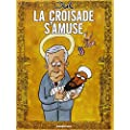 La croisade s'amuse