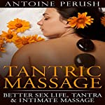 Tantric Massage: Better Sex Life, Tantra & Intimate Massage | Antoine Perush
