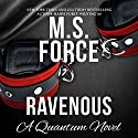 Ravenous: Quantum Series, Book 5 Audiobook by M.S. Force Narrated by Robert K. Benson, Summer Morton