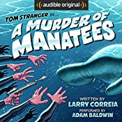 A Murder of Manatees: The Further Adventures of Tom Stranger, Interdimensional Insurance Agent   [Larry Correia]