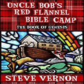 Uncle Bob's Red Flannel Bible Camp: The Book of Genesis   [Steve Vernon]