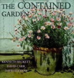 The Contained Garden: The Complete Guide to Growing Outdoor Plants in Pots (0711207429) by Beckett, Kenneth A.