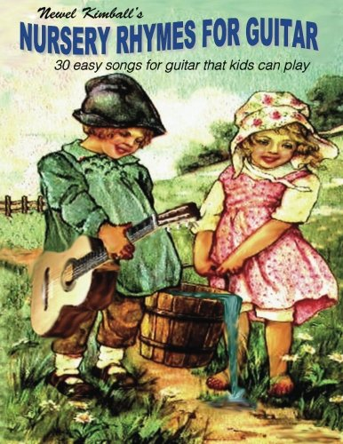 Nursery Rhymes for Guitar: 30 easy songs that kids can play
