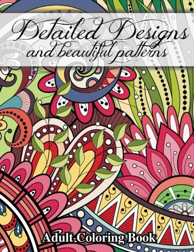 Detailed Designs and Beautiful Patterns (Sacred Mandala Designs and Patterns Coloring Books for Adults) (Volume 28)