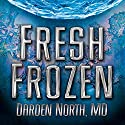 Fresh Frozen Audiobook by Darden North Narrated by Flora Plumb