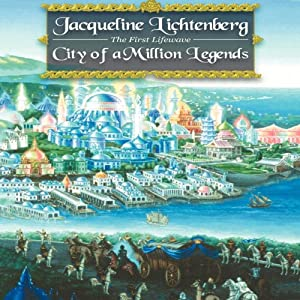City of a Million Legends: First Lifewave Series, Book 2 | [Jacqueline Lichtenberg]