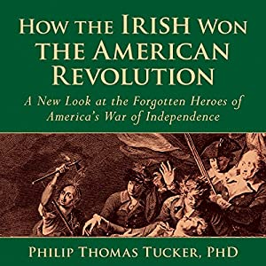 How the Irish Won the American Revolution Audiobook