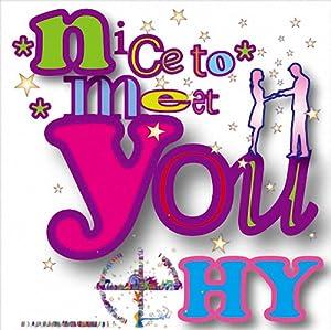 hy nice to meet you 2 songs
