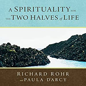 A Spirituality for the Two Halves of Life Audiobook