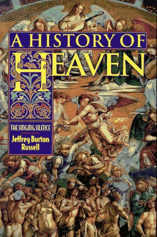 History of Heaven : The Singing Silence, JEFFREY BURTON RUSSELL