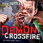 Demon Crossfire: The Enoch Wars, Book 3 | Ben Settle