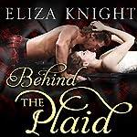 Behind the Plaid: Highland Bound, Book 1 | Eliza Knight