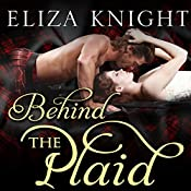 Behind the Plaid: Highland Bound, Book 1 | [Eliza Knight]
