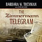 The Zimmermann Telegram Hörbuch von Barbara W. Tuchman Gesprochen von: Wanda McCaddon