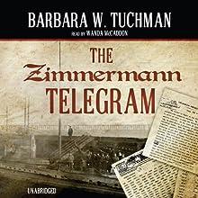 The Zimmermann Telegram Audiobook by Barbara W. Tuchman Narrated by Wanda McCaddon