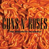 The Spaghetti Incident?by Guns N' Roses