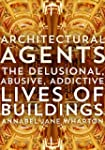Architectural Agents: The Delusional,...