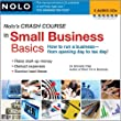 Nolo's Crash Course in Small Business Basics
