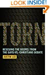 Torn: Rescuing the Gospel from the Ga...
