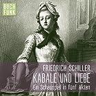 Kabale und Liebe (       gekürzt) von Friedrich Schiller Gesprochen von: Andreas Keller, Till Wonka, Torben Kessler