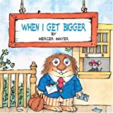When I Get Bigger (Little Critter) (Pictureback(R))