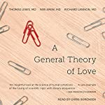 A General Theory of Love   Richard Lannon, MD,Thomas Lewis, MD,Fari Amini, MD
