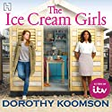 The Ice Cream Girls (       UNABRIDGED) by Dorothy Koomson Narrated by Adjoa Andoh, Julie Maisey, Sean Barrett