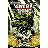 Swamp Thing: Raise Them Bones (The New 52) v. 1par Yanick Paquette