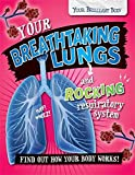 Packed with amazing facts and eye-grabbing images, Your Breathtaking Lungs and Rocking Respiratory System takes a different approach to teaching the reader about the lungs and how and why we breathe.    Every spread opens with an amazing science f...