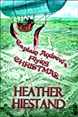 Captain Andrew&#39;s Flying Christmas (Steampunk Smugglers)