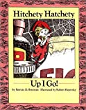 img - for Hitchety Hatchety Up I Go! book / textbook / text book